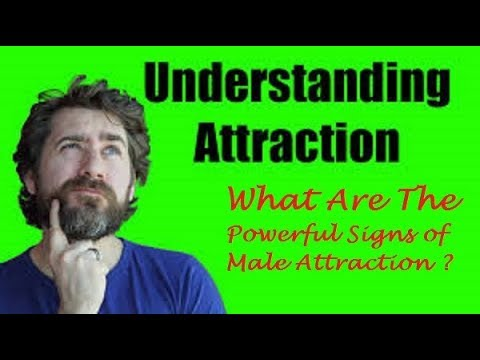 Powerful signs of male attraction