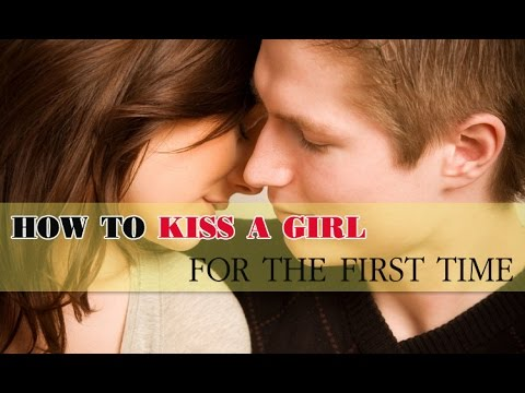 Hiw to kiss a girl