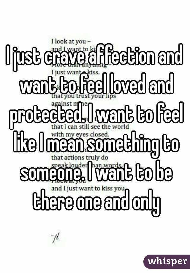 I want to feel loved