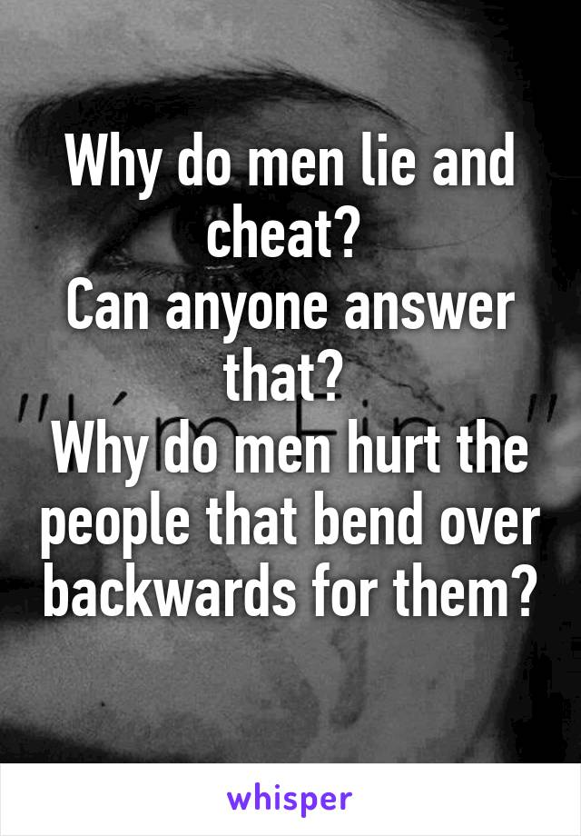 Why do men cheat and lie