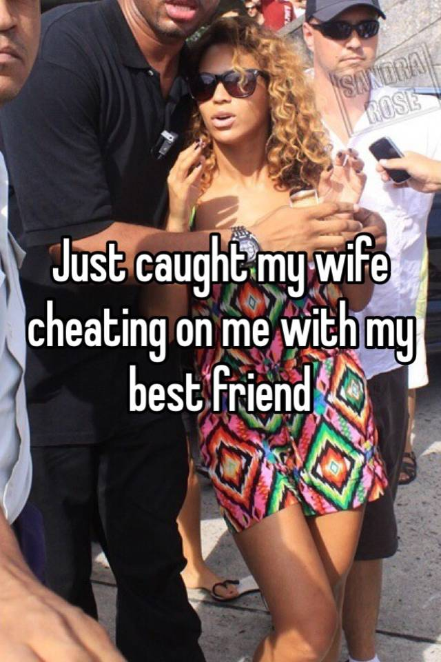 My friends cheating wife
