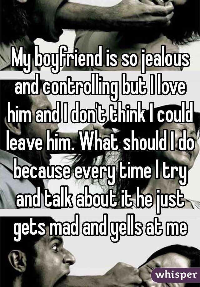 Why is my boyfriend so jealous and controlling