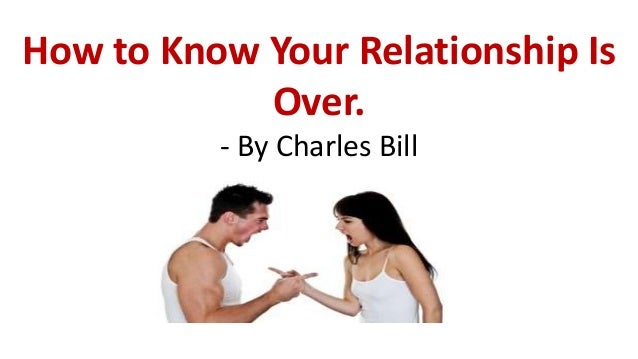 Signs to know when your relationship is over