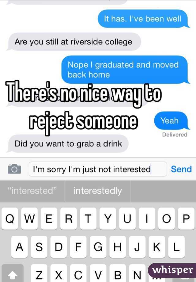 To nicely a text over reject how guy This Is