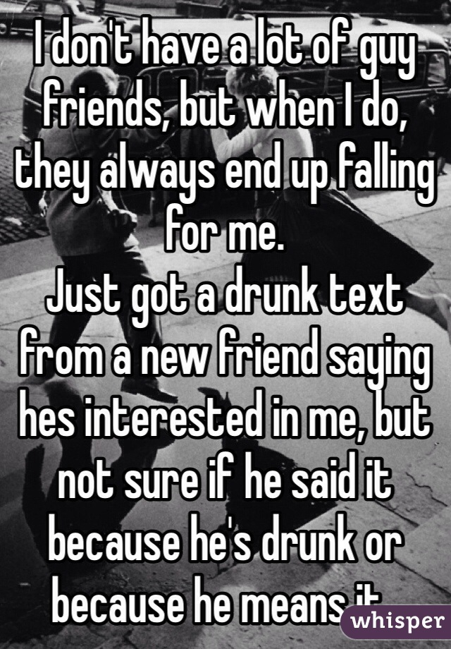 Do guys mean what they say when they are drunk