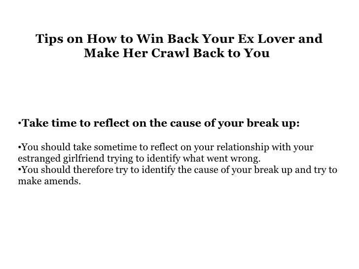 How to make him crawl back