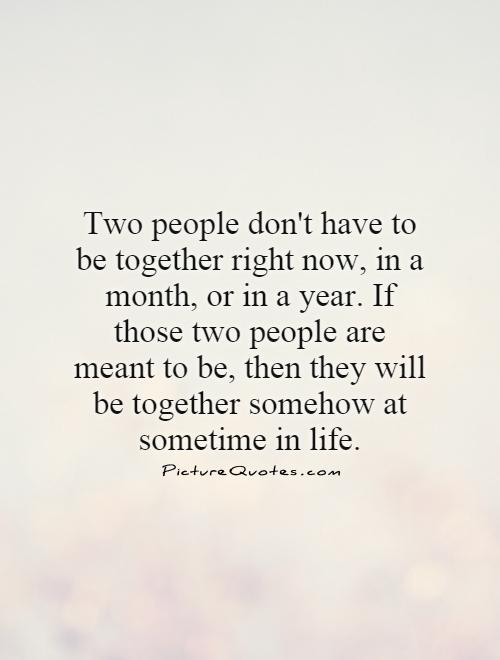 If two people are meant to be together
