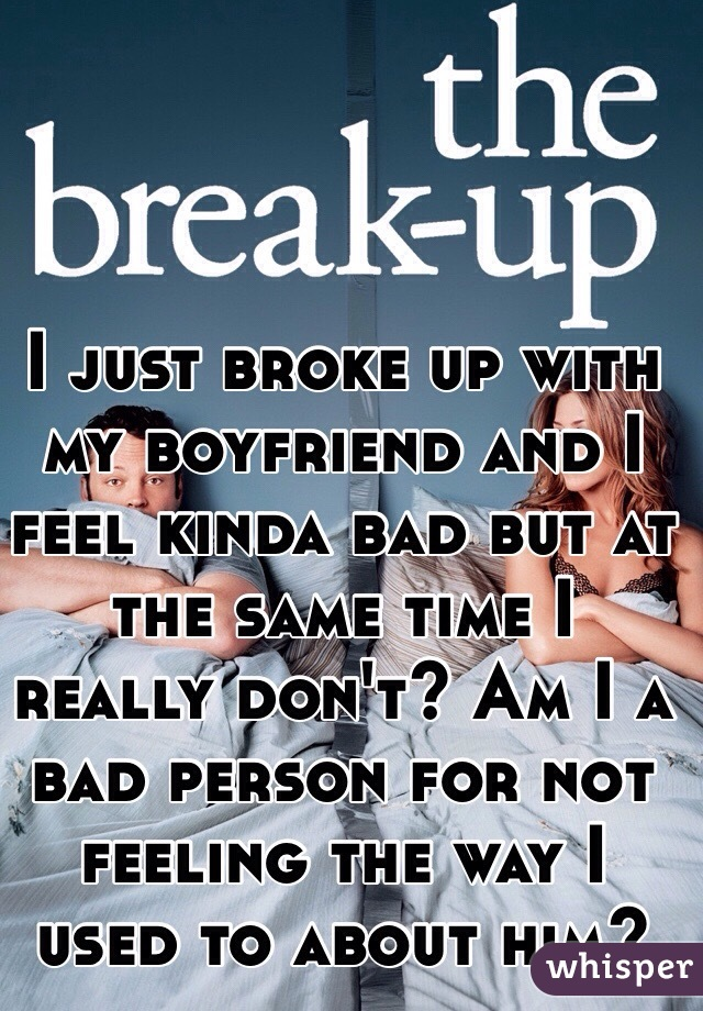 I feel bad about breaking up with my boyfriend