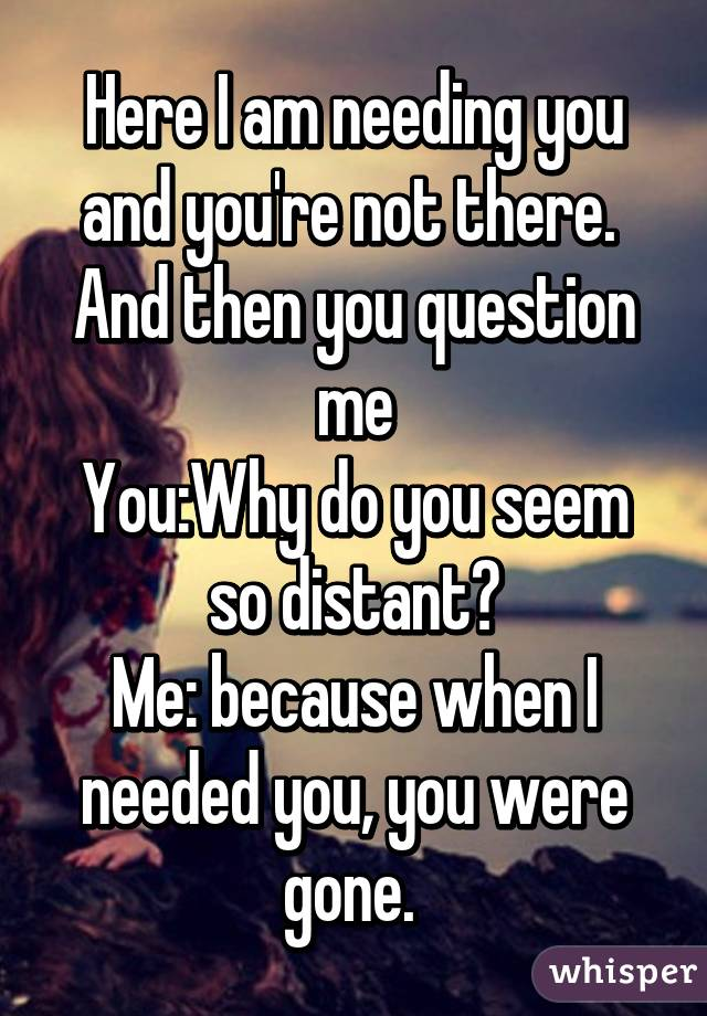 You seem so distant
