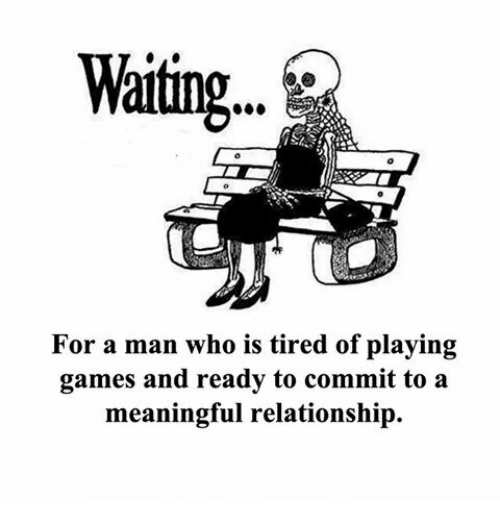 Tired of waiting for him to commit