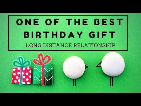 How to make your girlfriend happy in long distance relationships