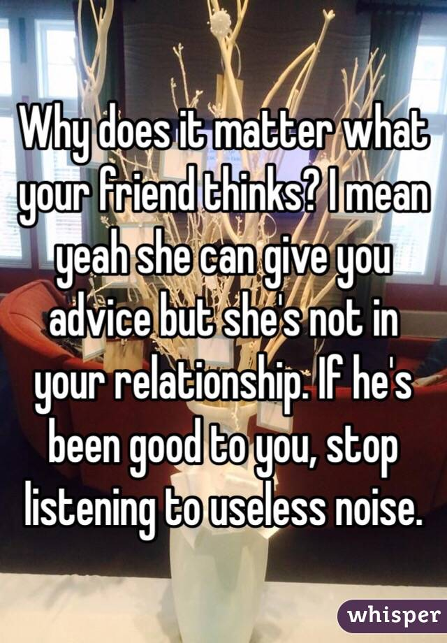 Good advice to give your friend about relationships