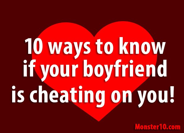 How do you know your boyfriend is cheating