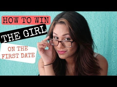 How to win a girl over on the first date