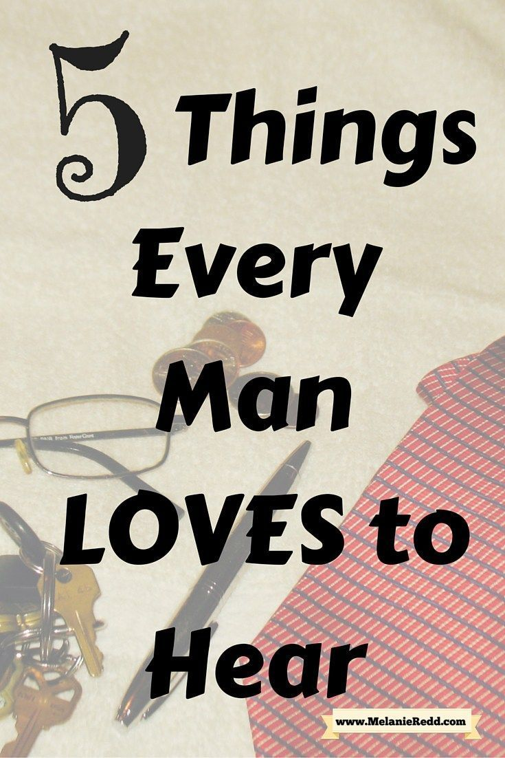 Things every woman wants to hear a man say