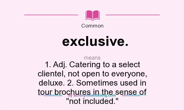 What do exclusive mean