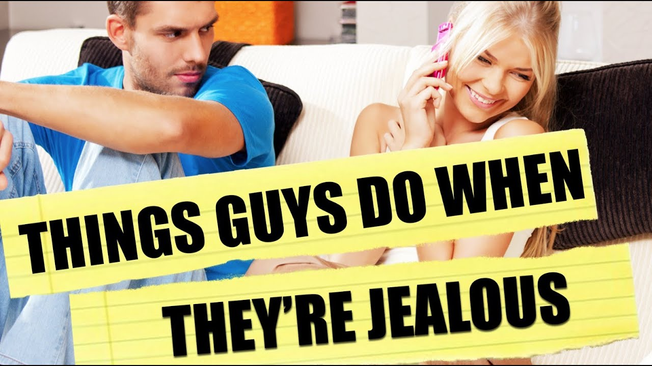 How to know a guy is jealous