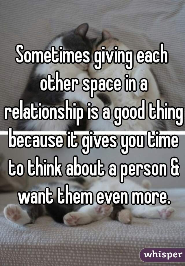 Needing space in a relationship