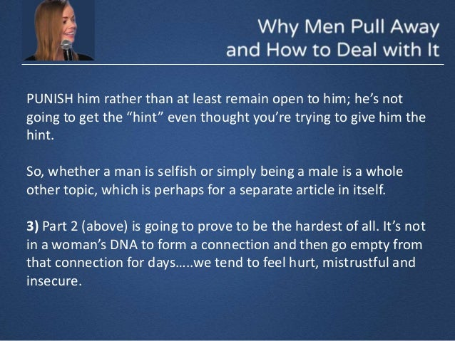 What to do when a man pulls away