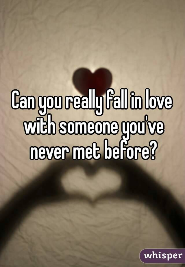 Can you love someone you never met