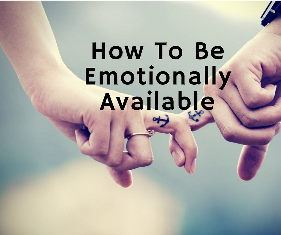 How to be emotionally available