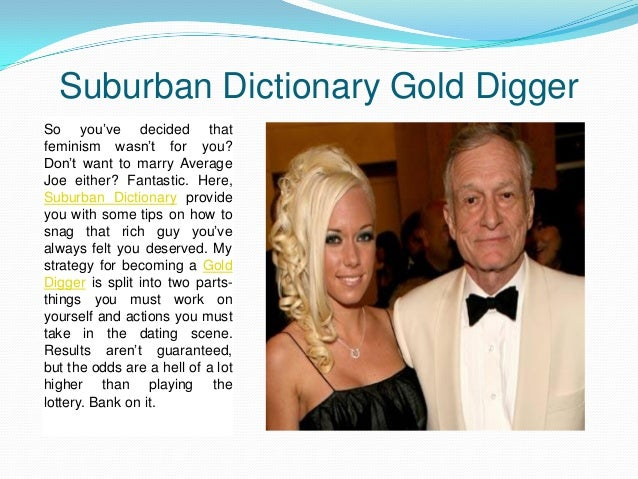 How to be a gold digger