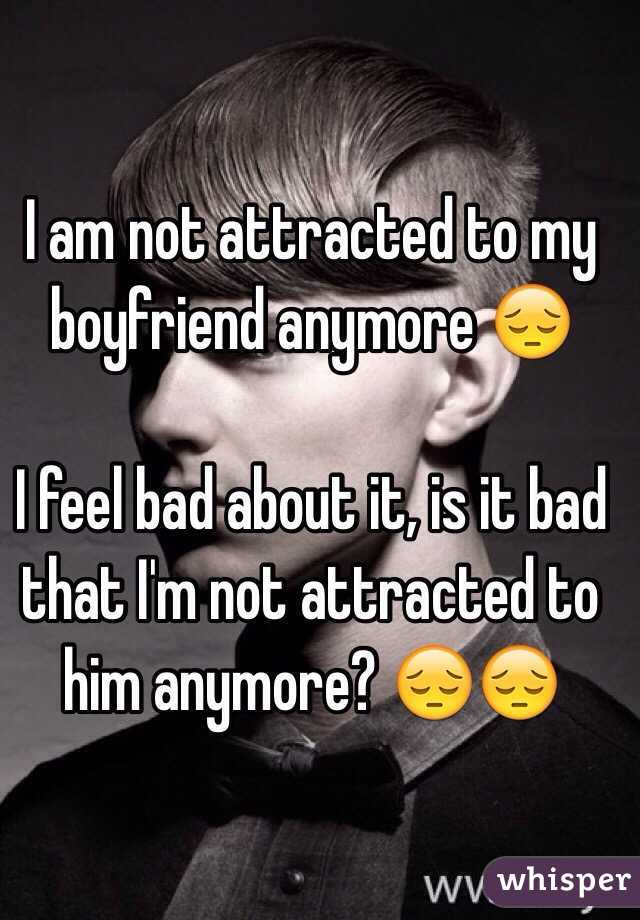 Not attracted to boyfriend