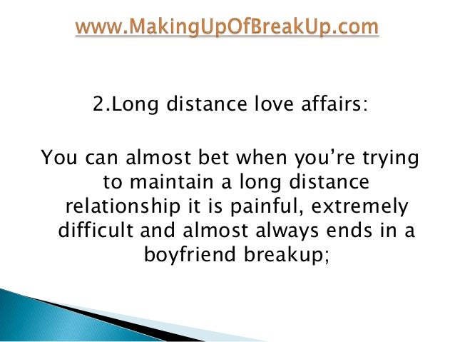 Breaking up long distance