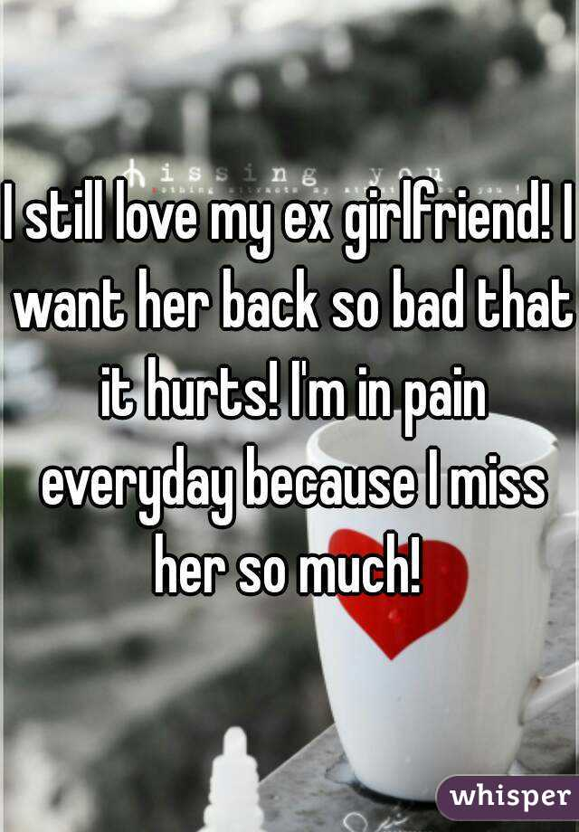 Want ex back so bad