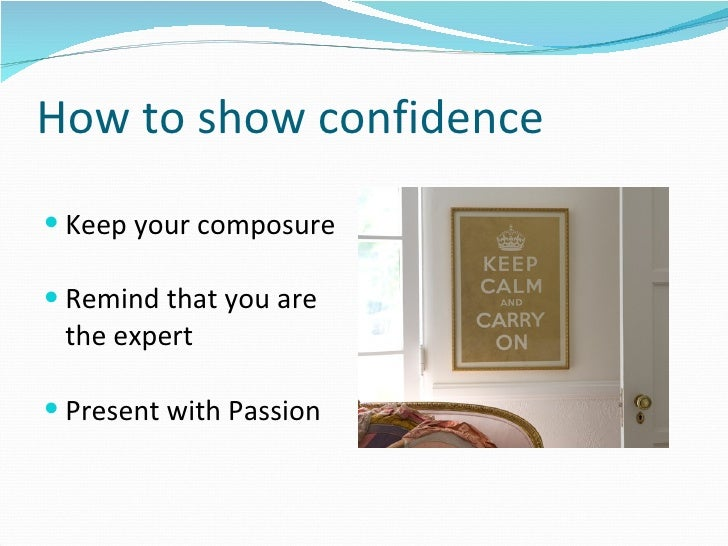 How to show confidence