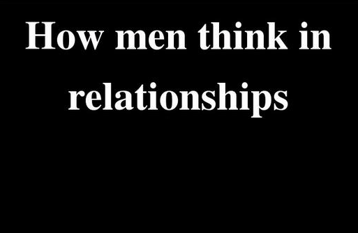 How men think in relationships