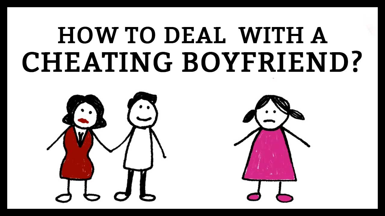 How to deal with a cheating boyfriend