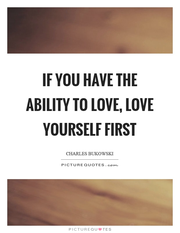 You have to love yourself first