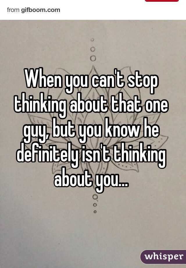 Stop thinking about a guy