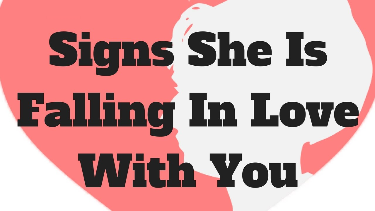 Signs she is falling for you