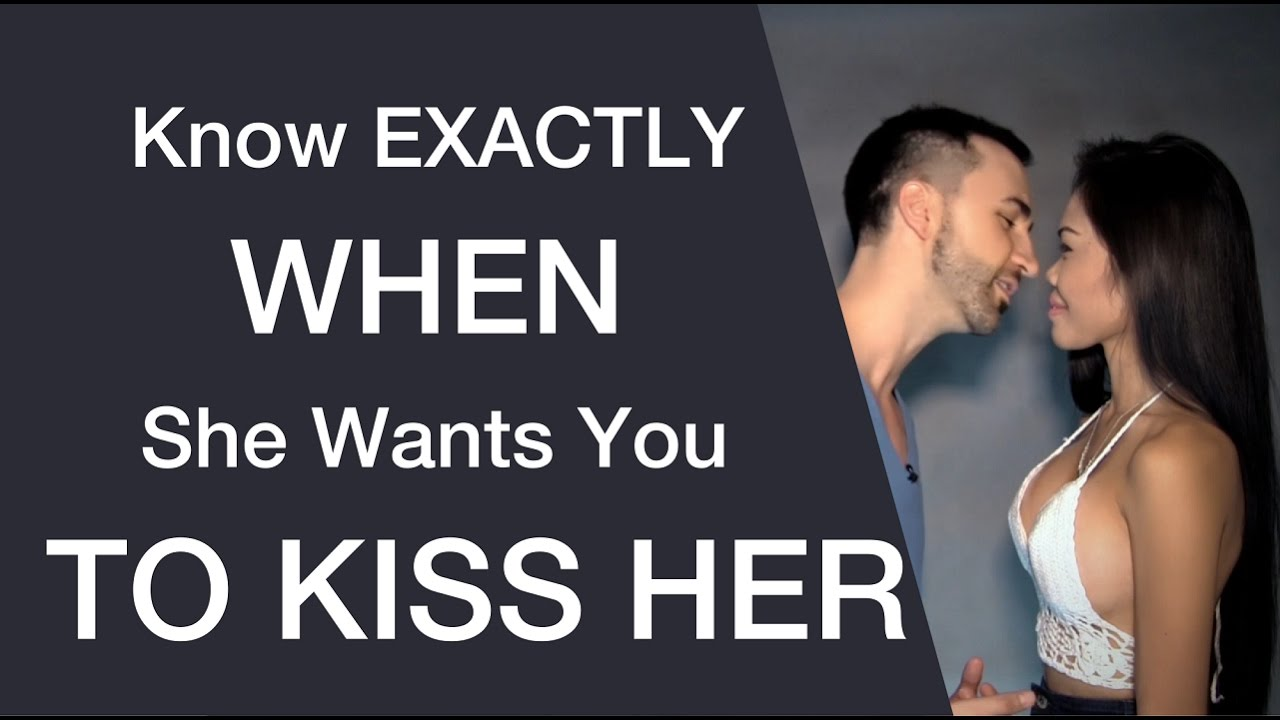 How to know when to kiss her