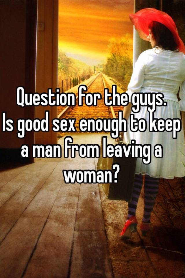How to keep a man from leaving