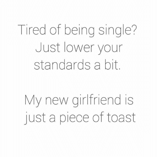 Tired of being single