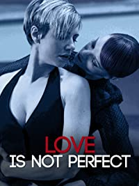 Love is not perfect 2012