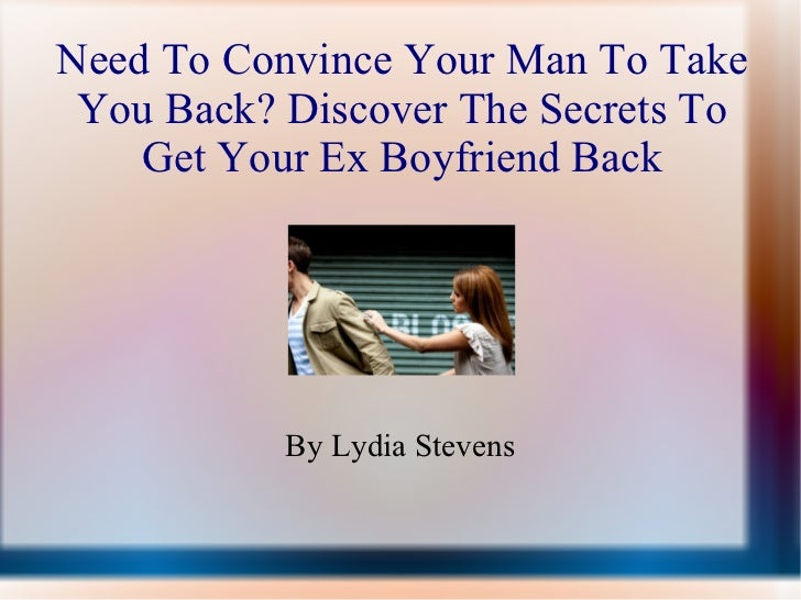 How to convince a man