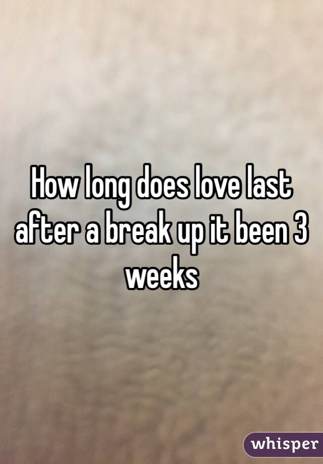 How long does a break up last