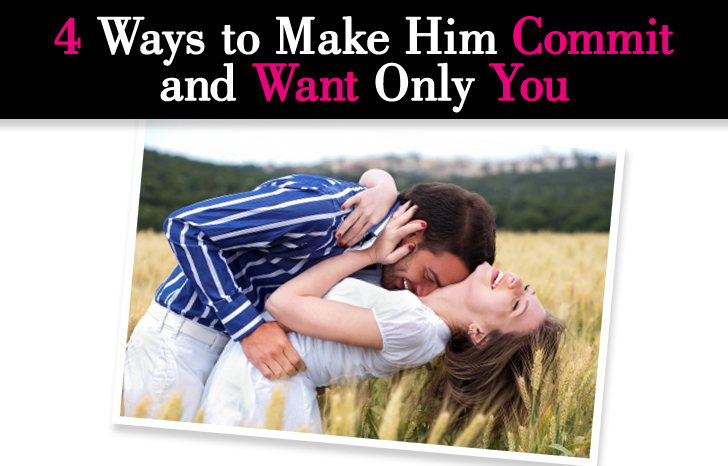 Ways to make him want you