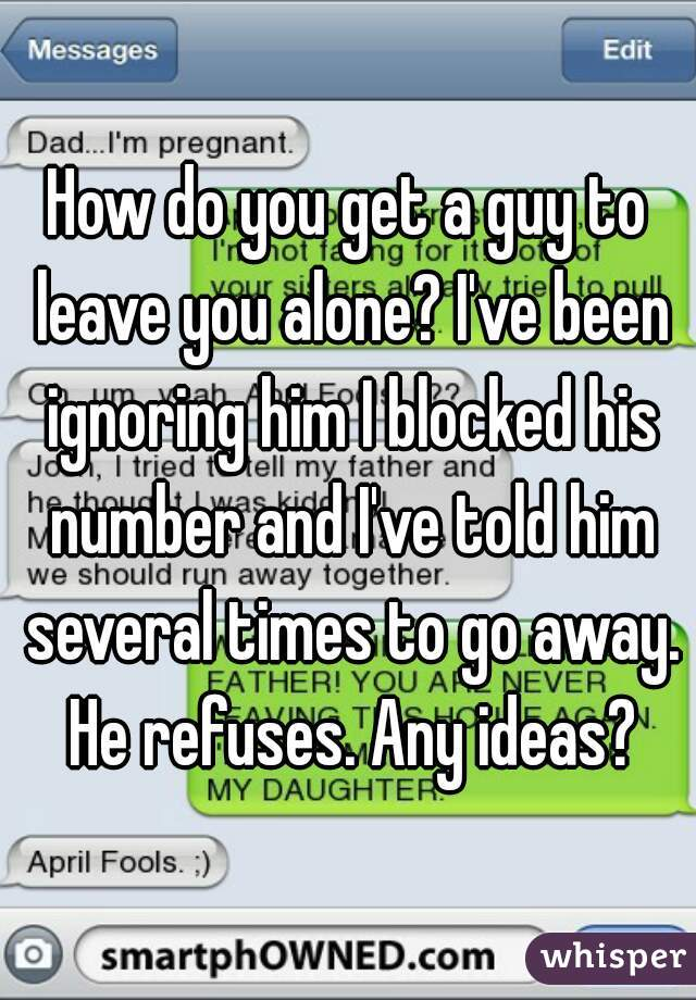 When to leave a guy alone