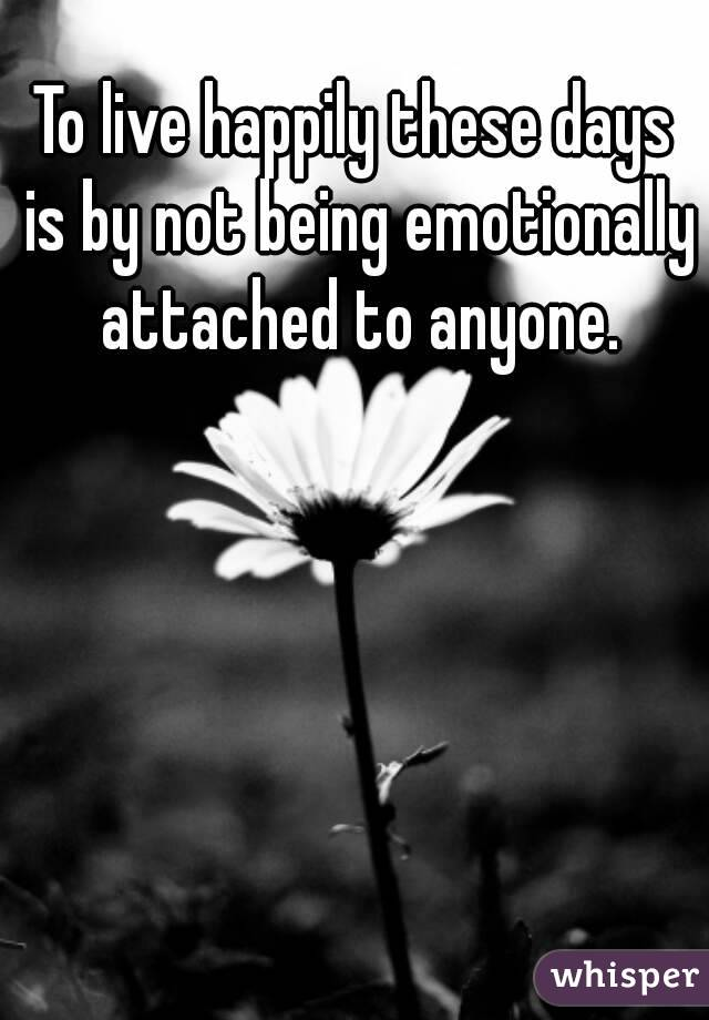 How to not get emotionally attached