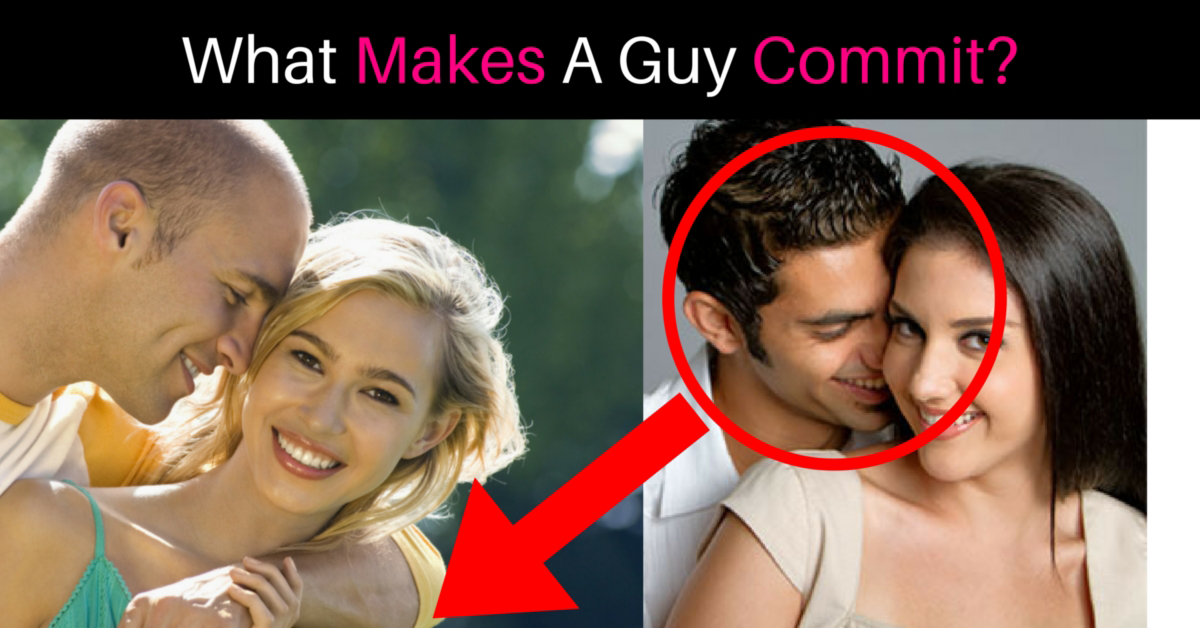 How to make a guy commit