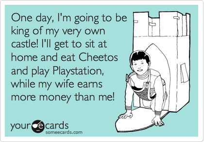 My wife makes more money than me