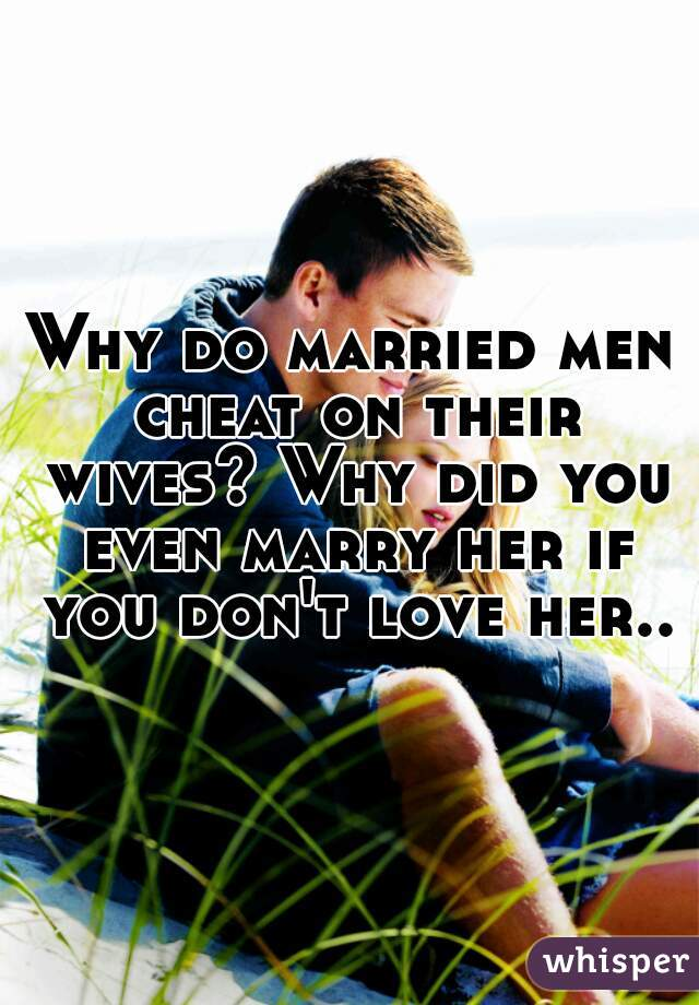 Husbands cheat their wives