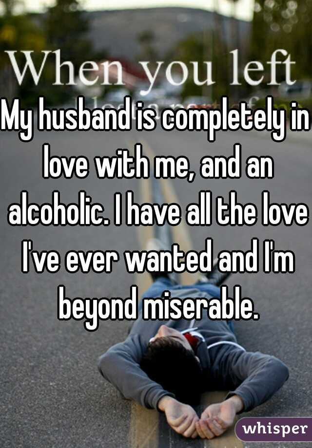 My husband makes me miserable