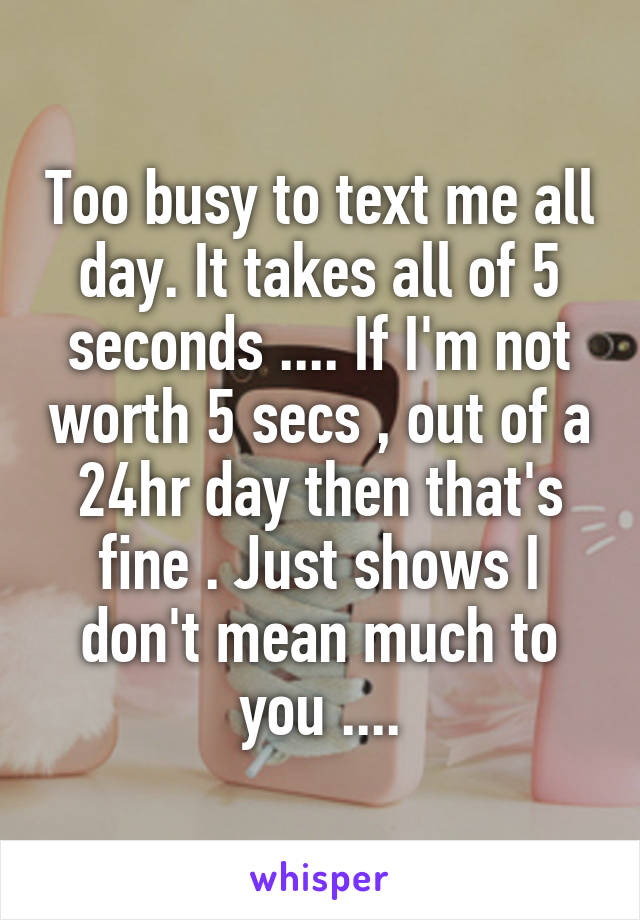 Too busy to text