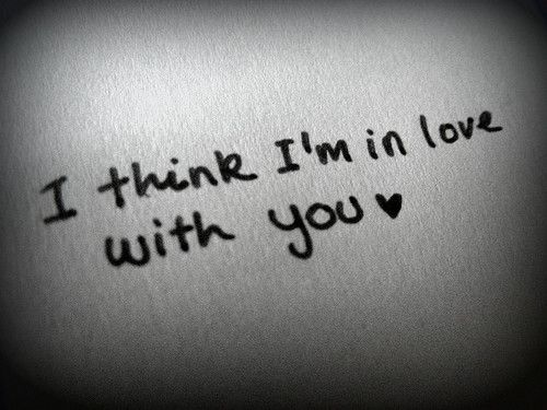 I think im in love with you